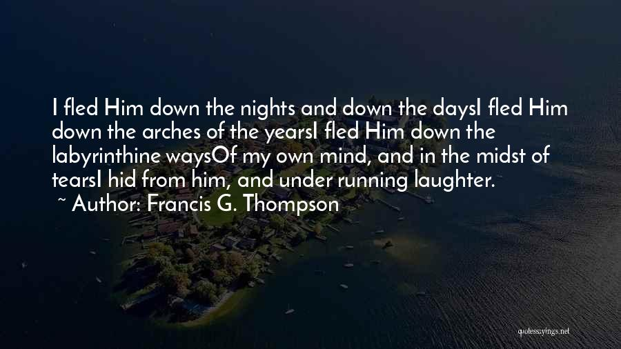 Tears And Laughter Quotes By Francis G. Thompson