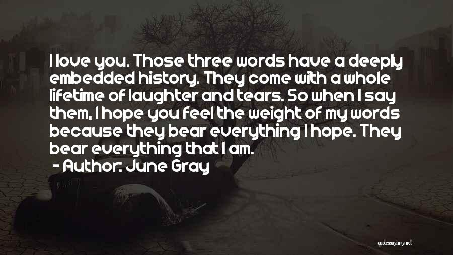 Tears And Laughter Quotes By June Gray