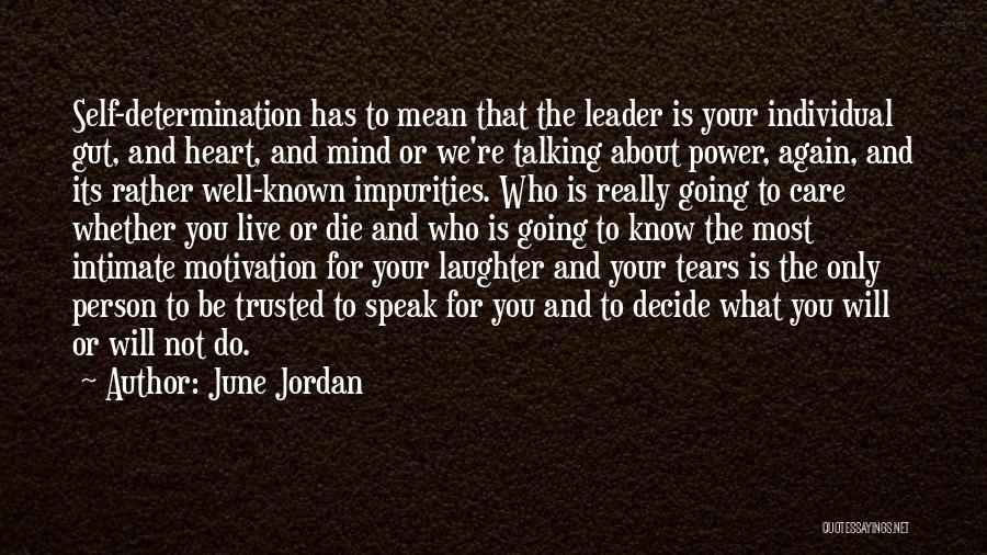Tears And Laughter Quotes By June Jordan