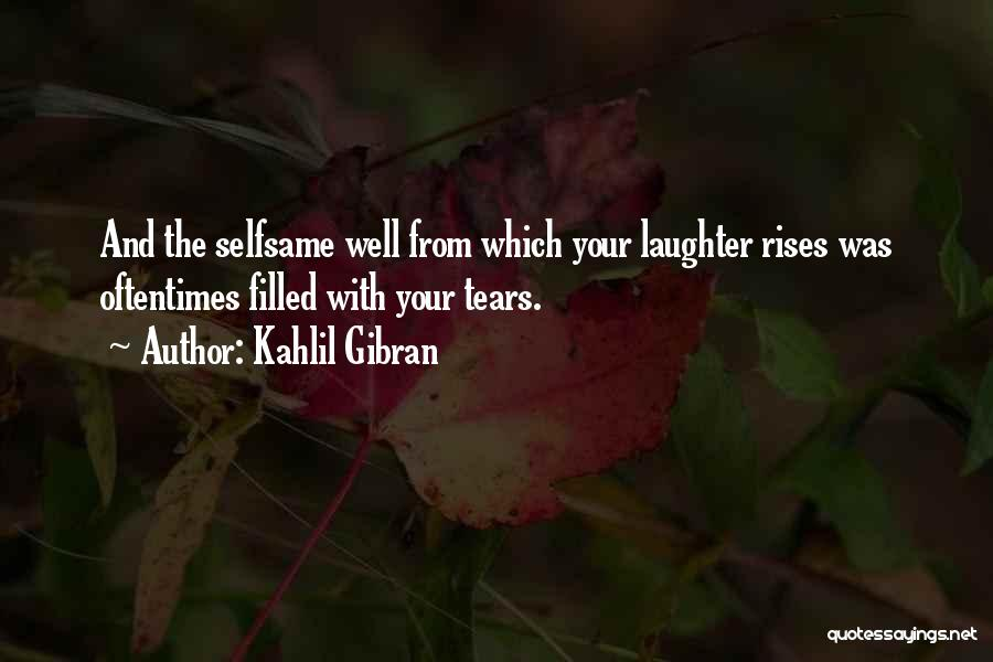 Tears And Laughter Quotes By Kahlil Gibran