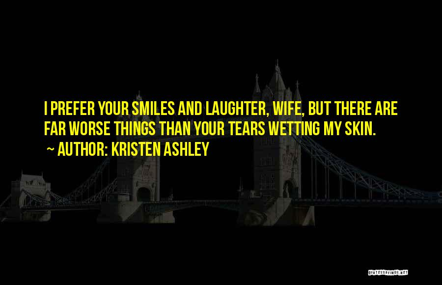 Tears And Laughter Quotes By Kristen Ashley