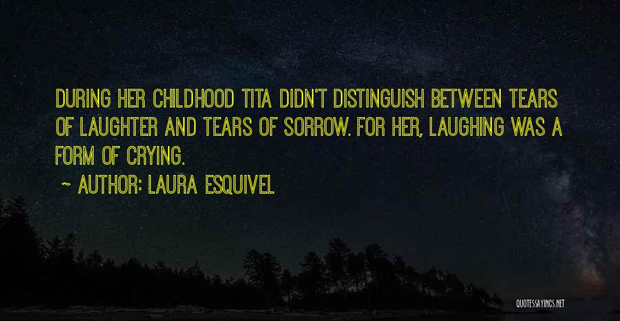 Tears And Laughter Quotes By Laura Esquivel
