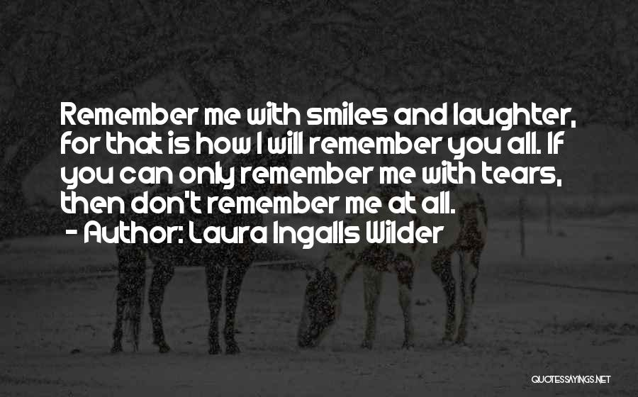 Tears And Laughter Quotes By Laura Ingalls Wilder
