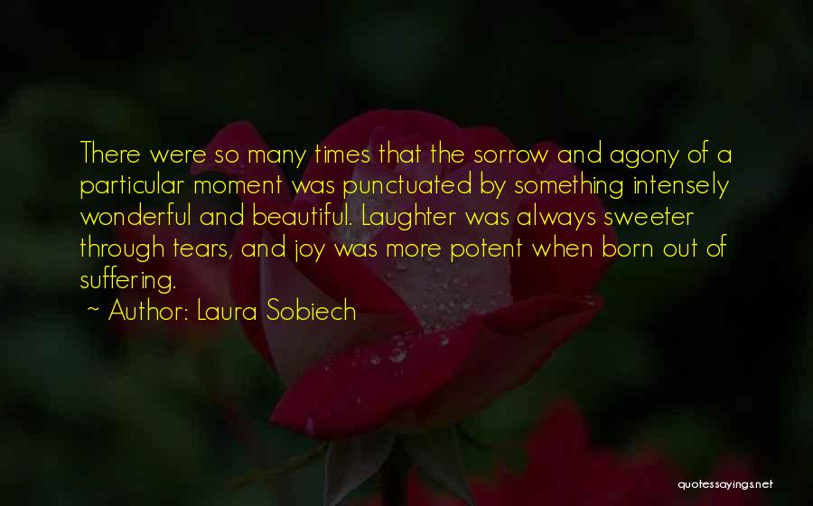 Tears And Laughter Quotes By Laura Sobiech