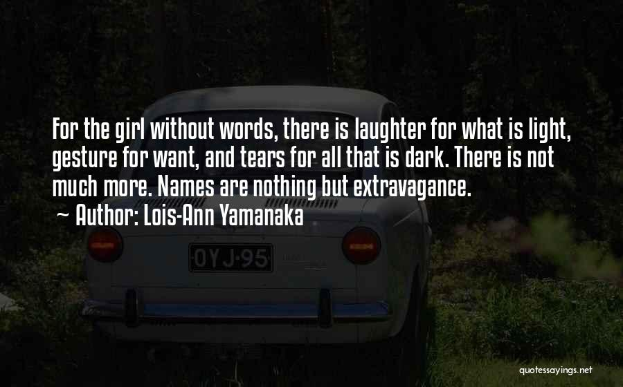 Tears And Laughter Quotes By Lois-Ann Yamanaka