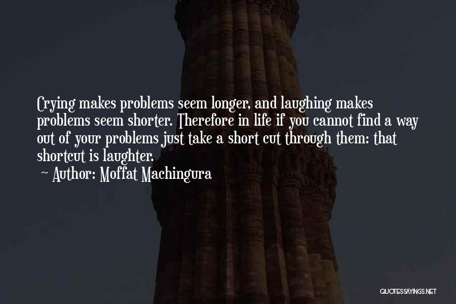Tears And Laughter Quotes By Moffat Machingura