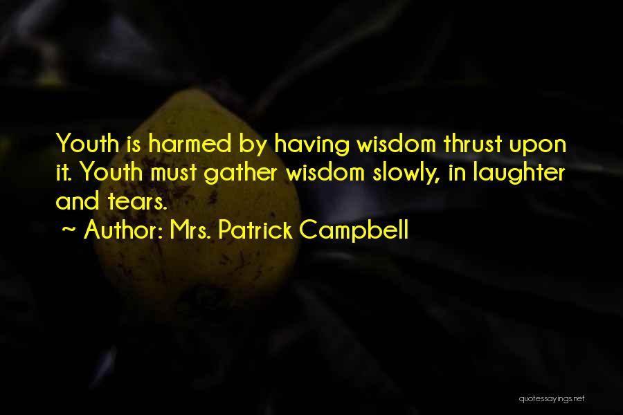 Tears And Laughter Quotes By Mrs. Patrick Campbell
