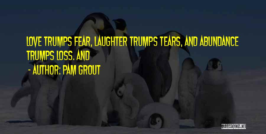 Tears And Laughter Quotes By Pam Grout