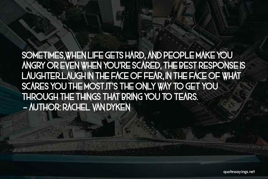Tears And Laughter Quotes By Rachel Van Dyken