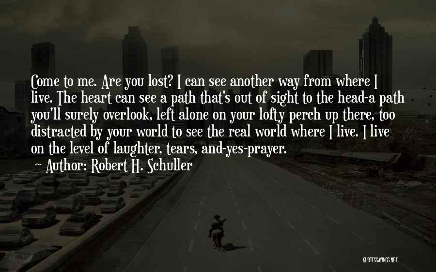 Tears And Laughter Quotes By Robert H. Schuller