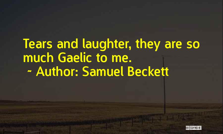 Tears And Laughter Quotes By Samuel Beckett