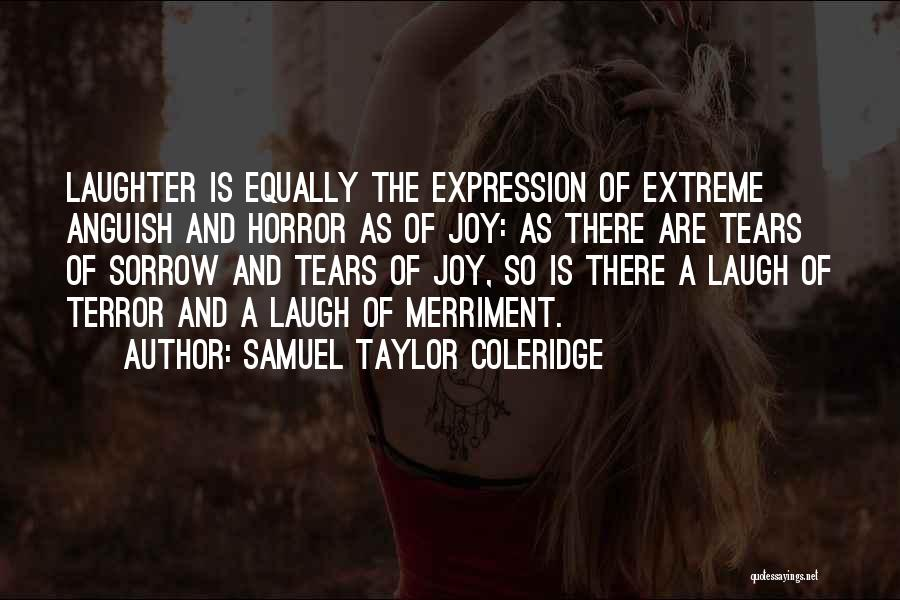 Tears And Laughter Quotes By Samuel Taylor Coleridge