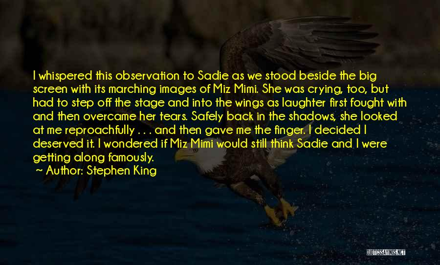 Tears And Laughter Quotes By Stephen King