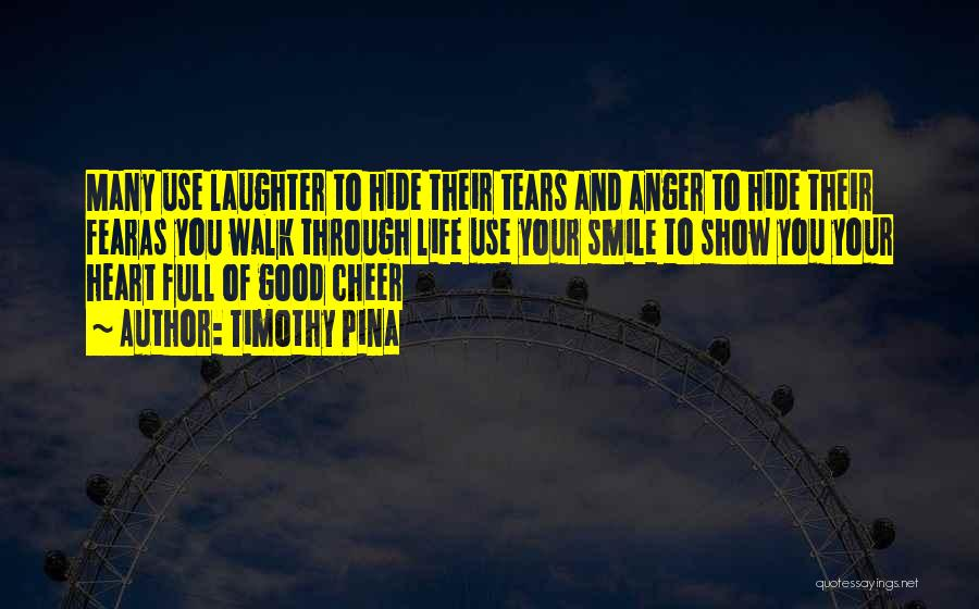 Tears And Laughter Quotes By Timothy Pina
