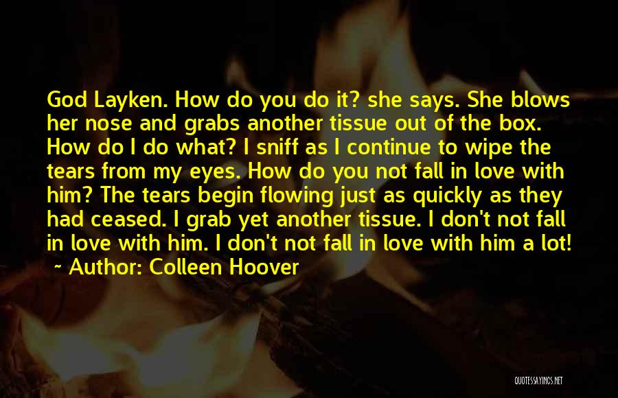 Tears Flowing Quotes By Colleen Hoover