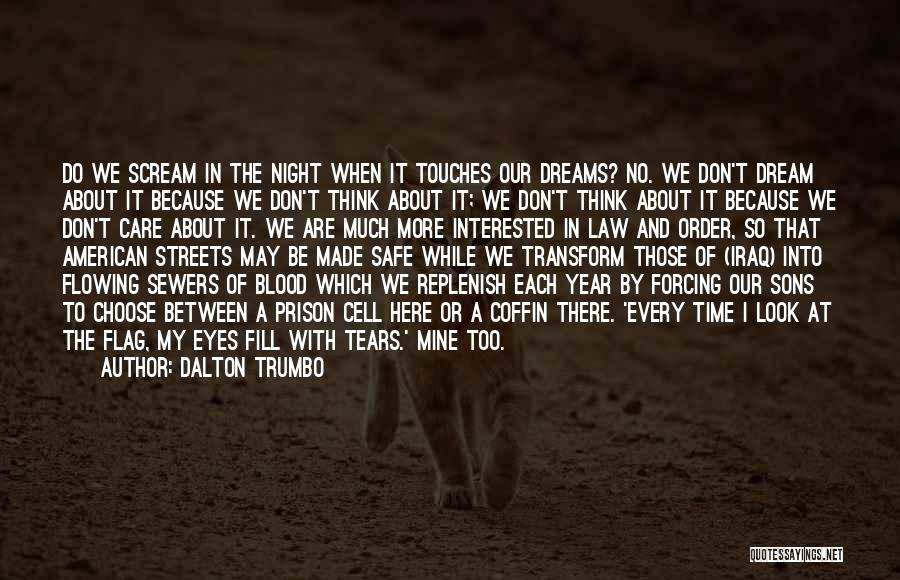 Tears Flowing Quotes By Dalton Trumbo