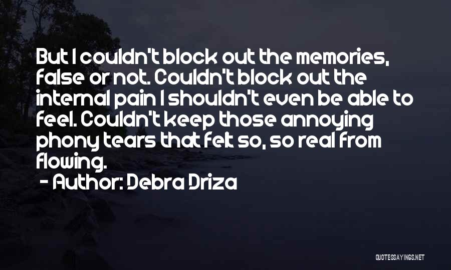 Tears Flowing Quotes By Debra Driza