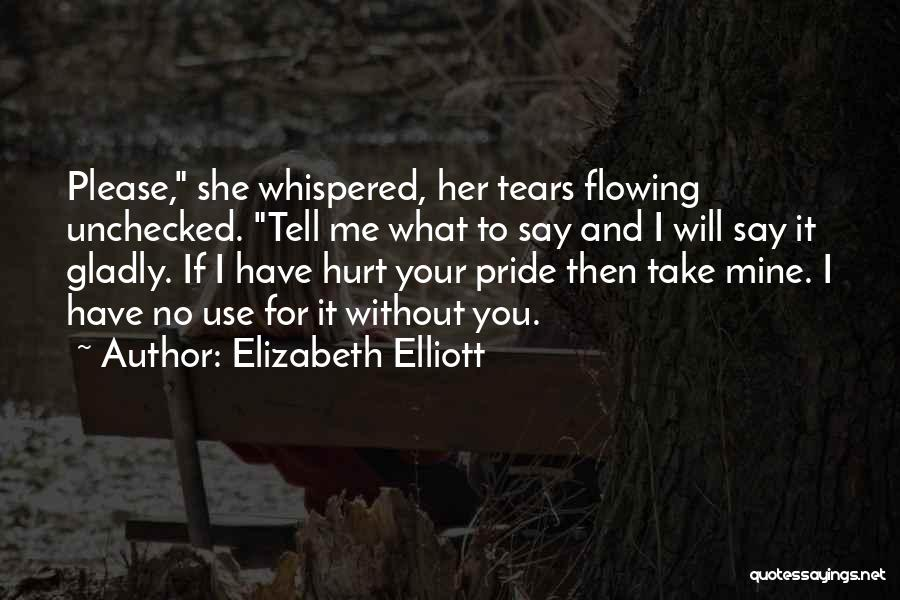 Tears Flowing Quotes By Elizabeth Elliott