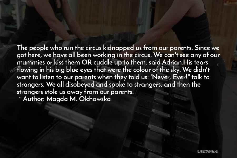 Tears Flowing Quotes By Magda M. Olchawska
