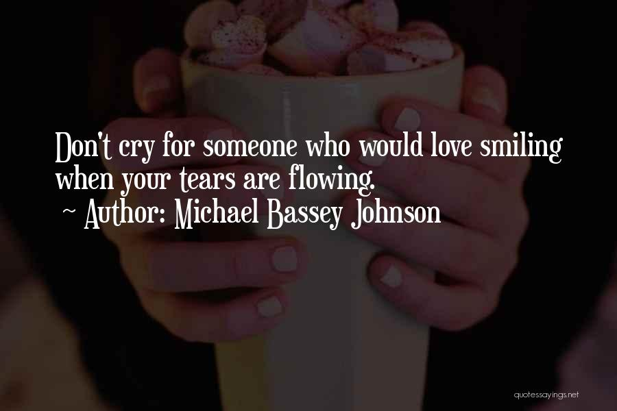 Tears Flowing Quotes By Michael Bassey Johnson