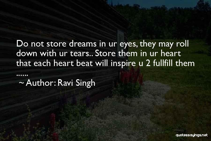 Tears In Ur Eyes Quotes By Ravi Singh