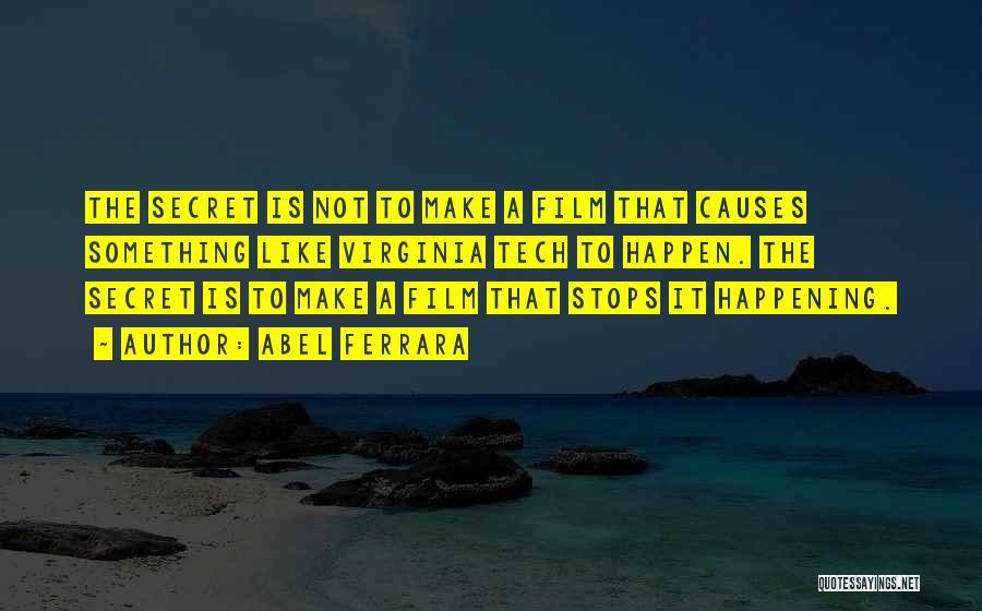 Tech Quotes By Abel Ferrara