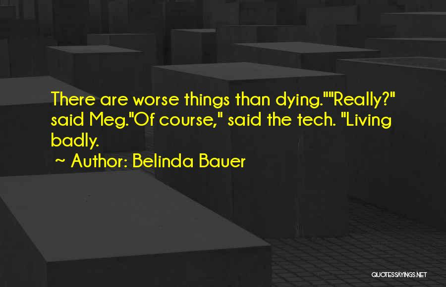 Tech Quotes By Belinda Bauer