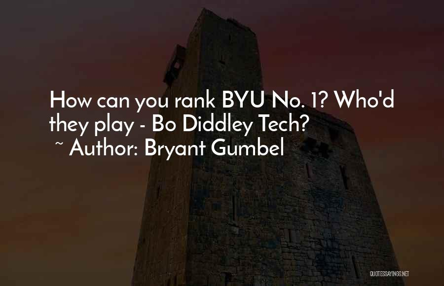 Tech Quotes By Bryant Gumbel
