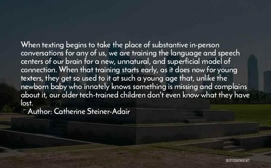 Tech Quotes By Catherine Steiner-Adair