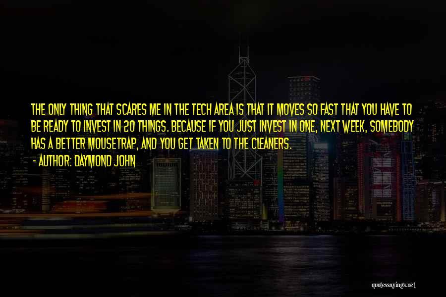 Tech Quotes By Daymond John