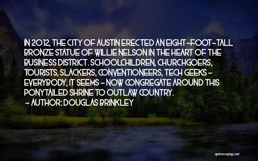 Tech Quotes By Douglas Brinkley