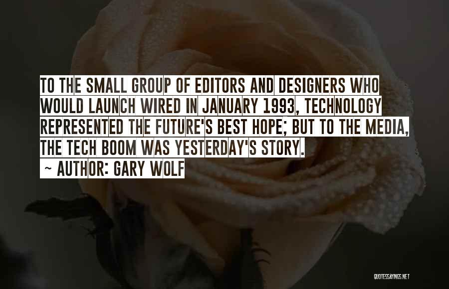 Tech Quotes By Gary Wolf