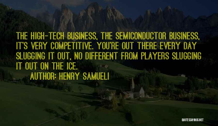 Tech Quotes By Henry Samueli