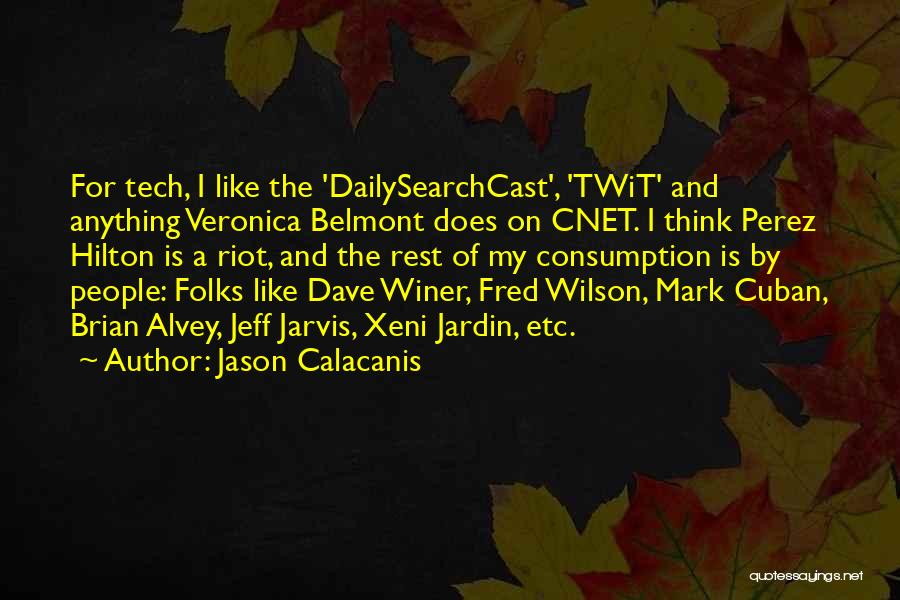 Tech Quotes By Jason Calacanis