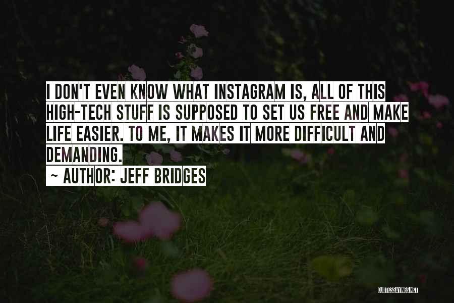 Tech Quotes By Jeff Bridges