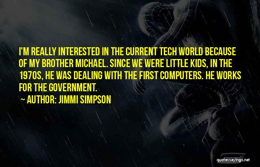 Tech Quotes By Jimmi Simpson