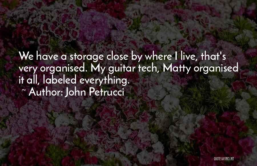 Tech Quotes By John Petrucci