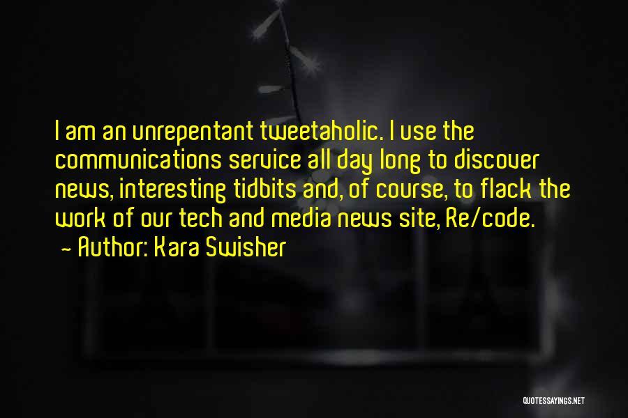 Tech Quotes By Kara Swisher