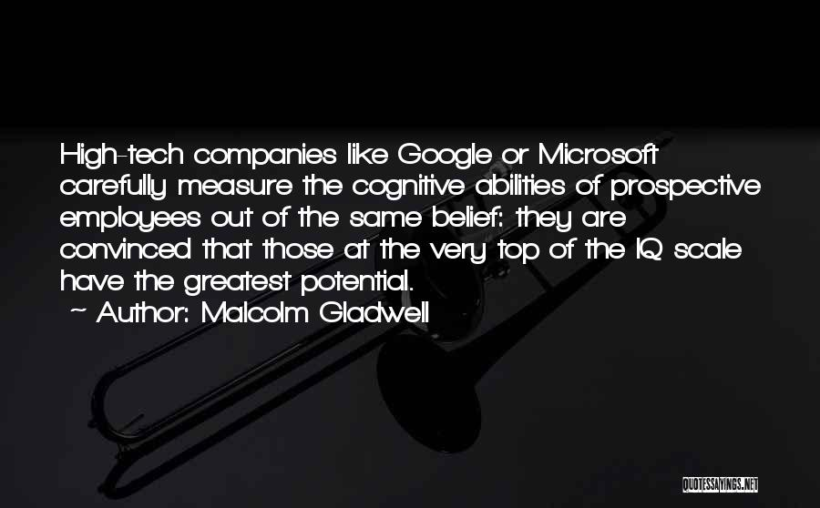 Tech Quotes By Malcolm Gladwell