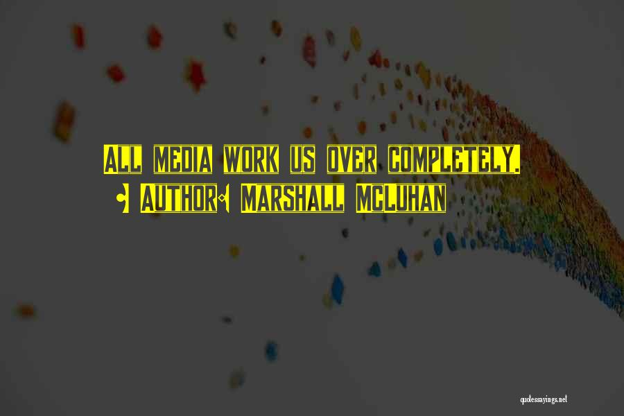 Tech Quotes By Marshall McLuhan