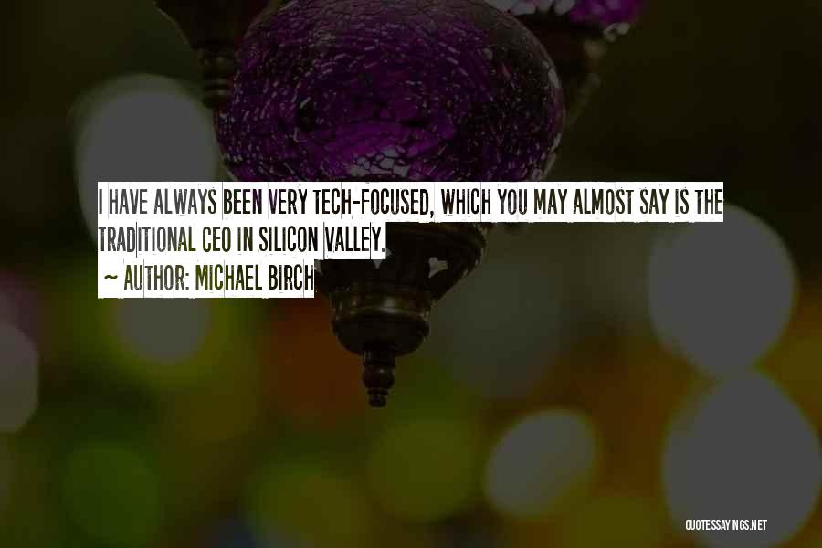 Tech Quotes By Michael Birch