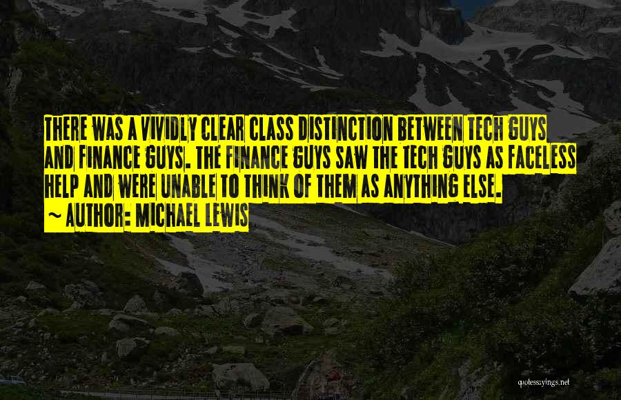 Tech Quotes By Michael Lewis