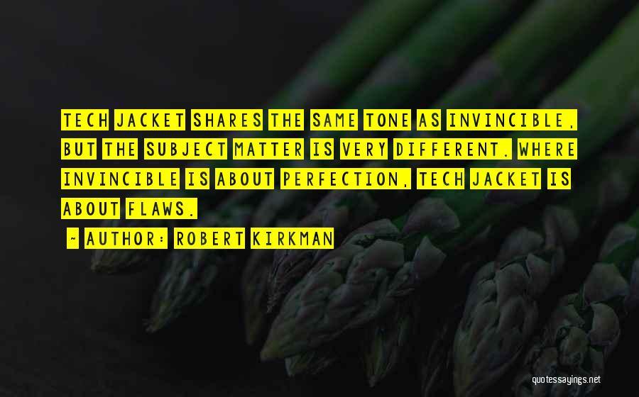 Tech Quotes By Robert Kirkman