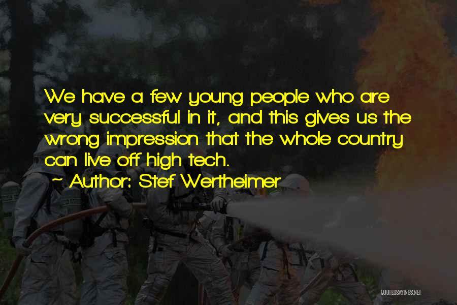 Tech Quotes By Stef Wertheimer