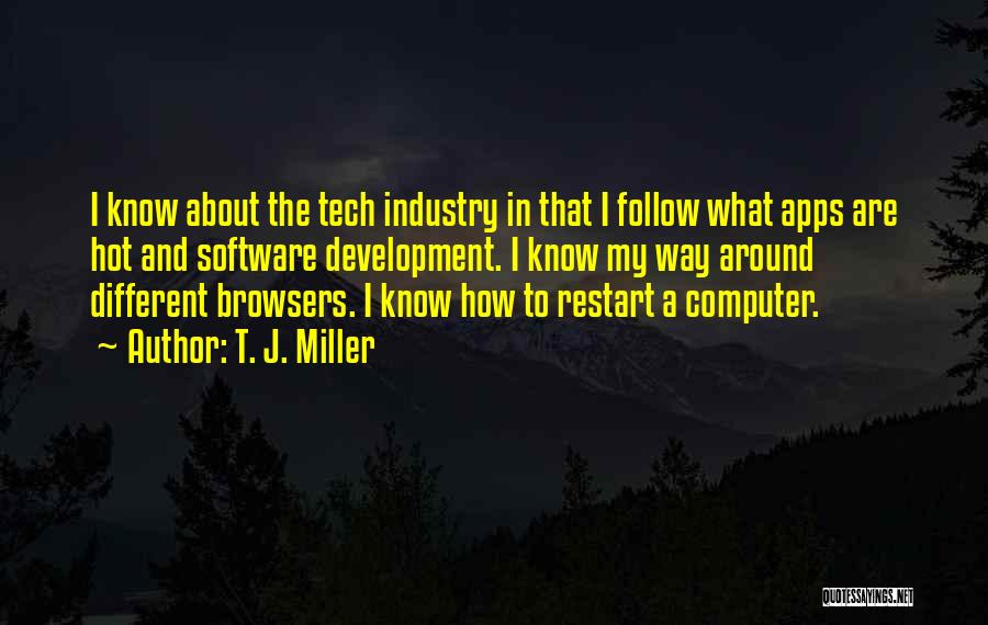 Tech Quotes By T. J. Miller