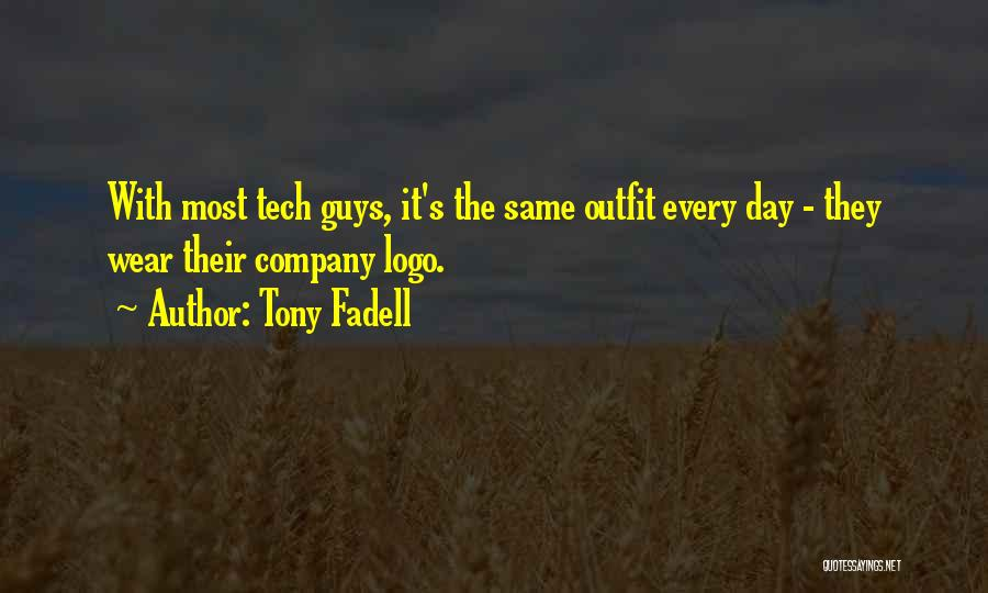 Tech Quotes By Tony Fadell