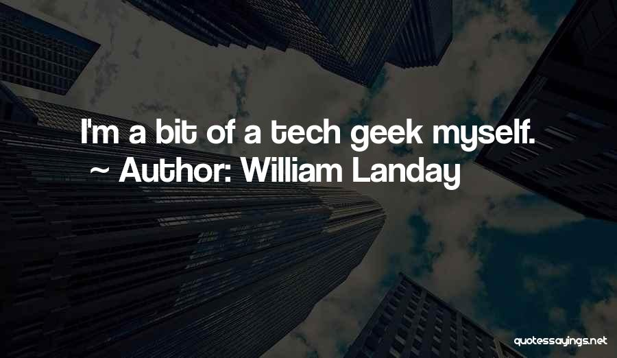 Tech Quotes By William Landay