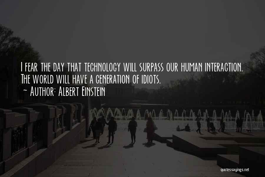 Technology And Human Interaction Quotes By Albert Einstein