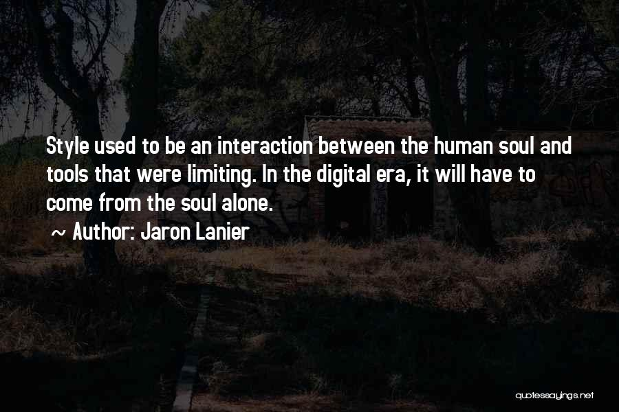 Technology And Human Interaction Quotes By Jaron Lanier