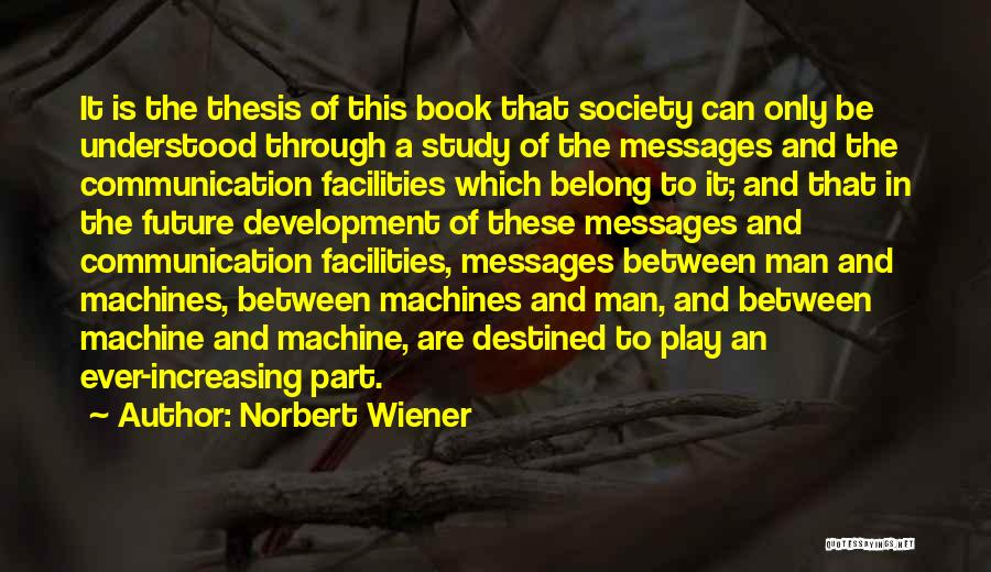 Technology And Human Interaction Quotes By Norbert Wiener